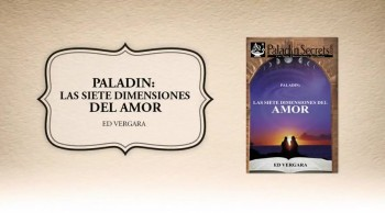 Xulon Press book Paladin: Las Siete Dimensiones del Amor | Ed Vergara