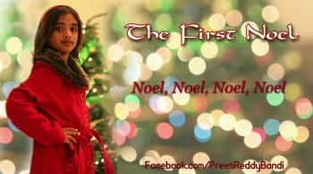 The First Noel By Preeti Reddy Bandi (Lyrics In Description)