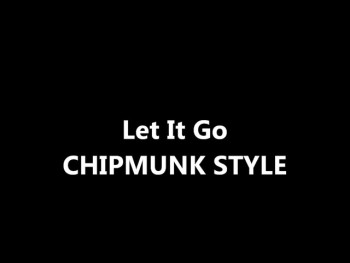 Let It Go (Chipmunk)