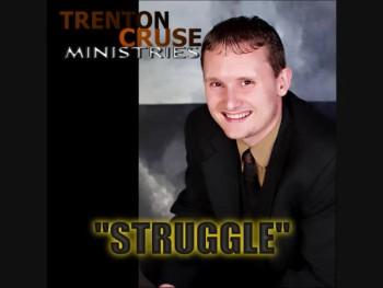 "Trenton Cruse - ""Struggle"""