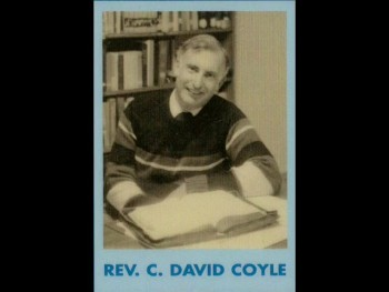 No Other Proof, part 1 - Rev. C. David Coyle