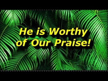 He is Worthy of Our Praise! - Randy Winemiller