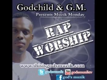 Godchild & G.M. - Rap Worship