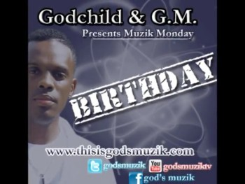 Godchild & G.M. ft. Keith Phelps - Birthday
