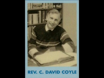 No Other Proof, part 2 - Rev. C. David Coyle