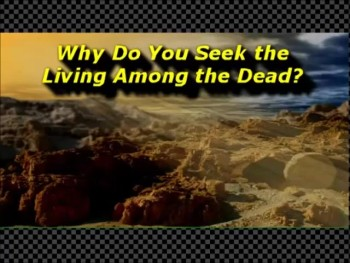 Why Do You Seek the Living Among the Dead? - Randy Winemiller