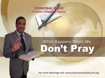 What Happens When We DON'T Pray?