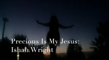 Precious Is My Jesus