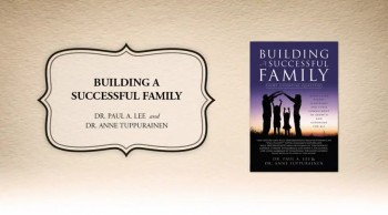 Xulon Press book BUILDING A SUCCESSFUL FAMILY | DR. PAUL A. LEE and DR. ANNE TUPPURAINEN