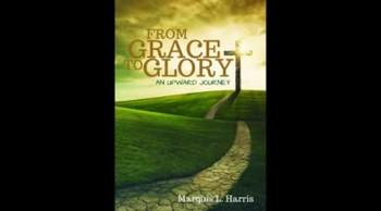 From Grace To Glory: An Upward Journey