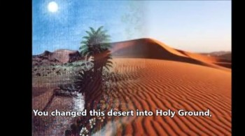 You changed this desert into Holy Ground - Rob Goodfellow