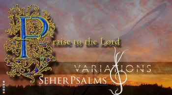 """PRAISE TO THE LORD – VARIATIONS"""