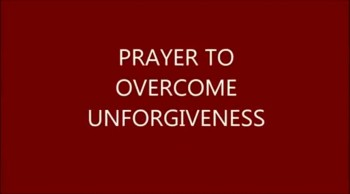 Prayer to help you forgive