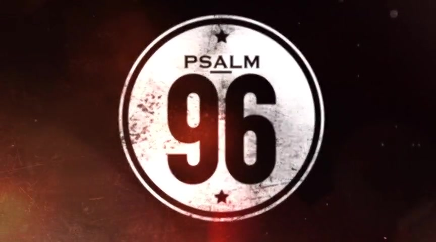 96 - A Psalm of Worship