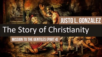 Mission to the Gentiles, Part 4 (The History of Christia
