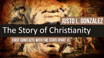 First Conflicts with the State, Part 1 (The History of Christianity