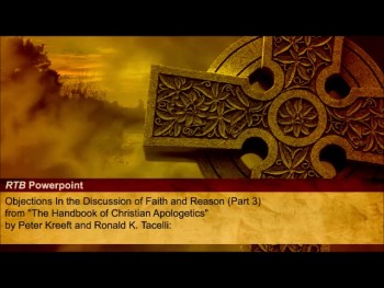 Objections In the Discussion of Faith and Reason (Part 3) (Reasons to Believe #38)