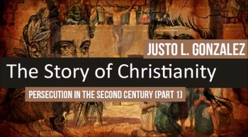 Persecution in the Second Century, Part 1 (The History of Christianity #25)