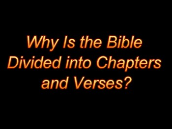 Why is the Bible divided by chapters and verses?