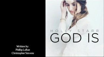 Holly Starr - God Is