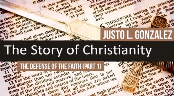 The Defense of the Faith, Part 1 (The History of Christianity #30)