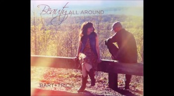 'Beauty All Around' From Bart+Tricia