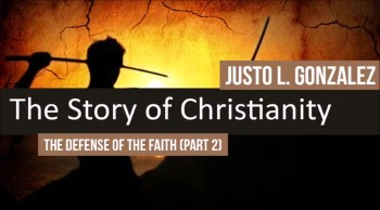 The Defense of the Faith, Part 2 (The History of Christianity #31)