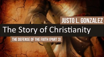 The Defense of the Faith, Part 3 (The History of Christianity #32)