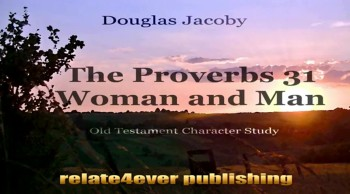 The_Proverbs31 Woman and Man Character Study by DouglasJacoby