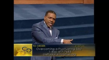 Creflo Dollar - Overcoming a Fluctuating Soul 4