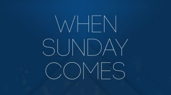 When Sunday Comes