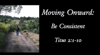 Moving Onward: Be Consistent