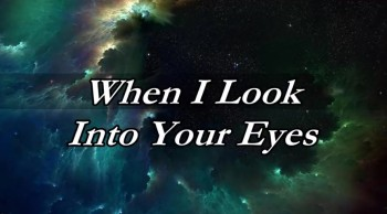 """When I Look Into Your Eyes"" by John Kocer"