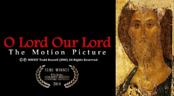 O LORD OUR LORD:  THE MOTION PICTURE (Extended Trailer)