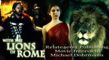 Lions Of Rome #Christian #Movie #Interview With Michael Dohrmann From ChosenFilmWorks On #NWO
