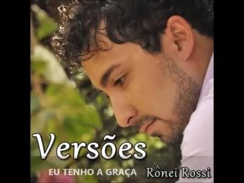 EU TENHO A GRAÇA - Rônei Rossi