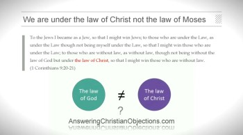 Christians Are Under The Law of Christ Not The Law of Moses
