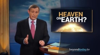 Beyond Today -- Heaven on Earth?