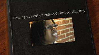 Next on Felicia Crawford Ministry