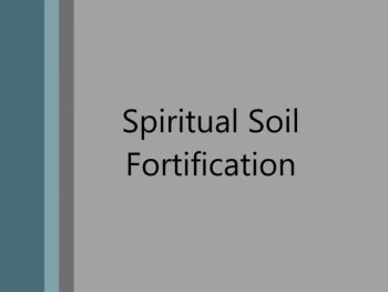 Spiritual Soil Fortification