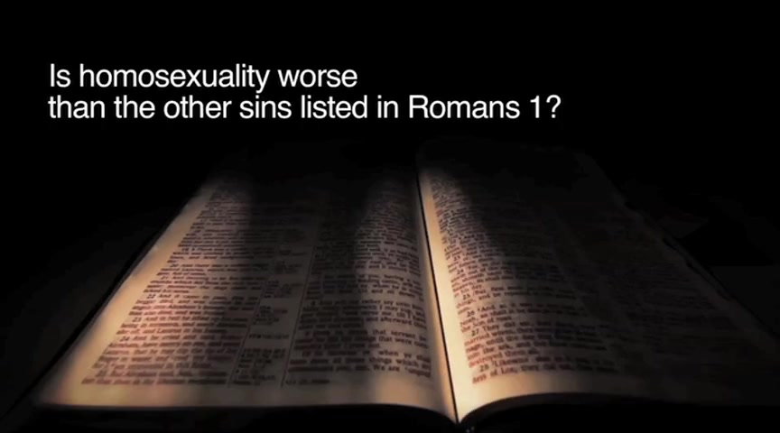 Is Homosexuality Worse Than the Other Sins Listed in Romans 1?