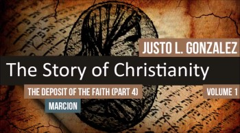 The Deposit of the Faith, Part 4 (The History of Christianity #39)
