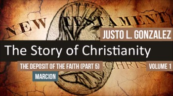 The Deposit of the Faith, Part 5 (The History of Christianity #40)