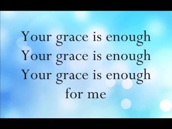 Your grace is enough- MATT MAHER