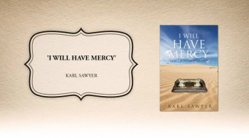 Xulon Press book 'I Will Have Mercy' | Karl Sawyer