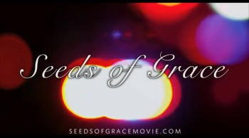 Seeds of Grace - Movie Trailer