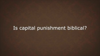 Christianity.com: Is capital punishment biblical? - Mark Coppenger