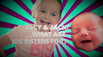 Lucy and Jack: What are big sisters for?
