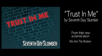 """Trust In Me"" by Seventh Day Slumber official lyric video"