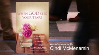 Crosswalk.com: How to Trust that God Sees Your Tears - Cindi McMenamin